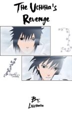 [Sasuke x Reader] The Uchiha's Revenge by Lusphoria