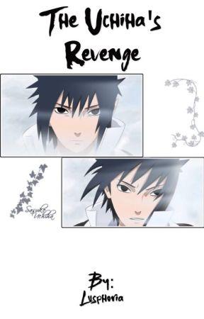 [Sasuke x Reader] The Uchiha's Revenge by Lusphoria