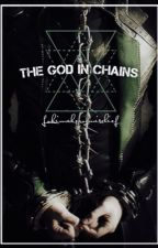 The God in chains- short(Sifki fanfic-complete) by Lokimakerofmischief