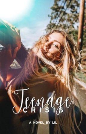 Teenage Crisis | ✓  by itslilrenee