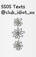 5SOS Texts  by club_idiot_xx