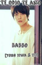TE ODIO ,TE AMO BABBO (Jung Yong Hwa y Tu) by leesampark