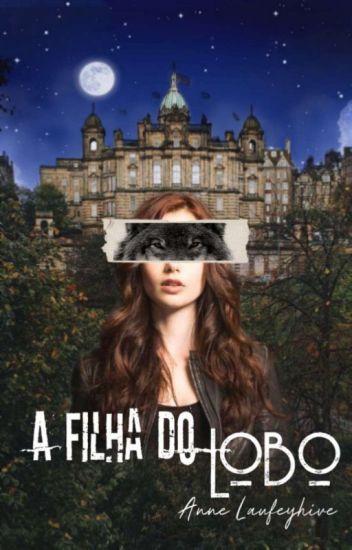A Filha do Lobo - Livro 1 (Voltamos Em Dezembro)