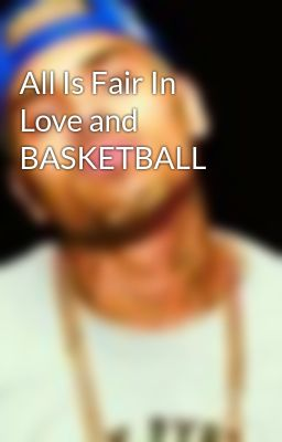 Alls fair in love and basketball