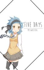 Five Days » GaLe ✔️ by Mrs-Dragneel