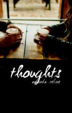 Thoughts (hiatus) by marveled