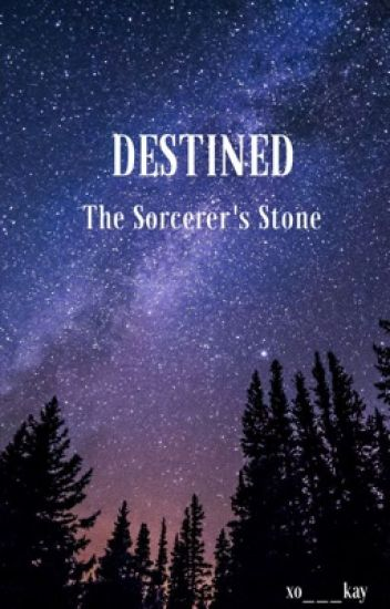 Destined| Sorcerer's Stone :Book 1
