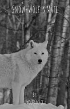 The Snow-wolf's Mate by wolfarcher