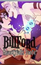 Billford ~gravity fallsfanfic~ by fisherpriceMLG