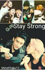 Stay Strong (G-RI/Nyongtory Fanfic) by MetalOtaku12