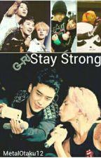 Stay Strong (G-RI/Nyongtory Fanfic) by MetalOtaku12
