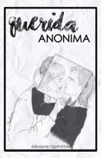 Querida Anónima. (Parte 1 Secuela Querida Anónima)(Editando) by Delusions-cigarettes