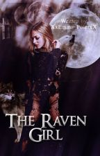 The Raven Girl (Book II) by XxEmma_PotterxX