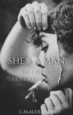 She's a Man by Alexander226