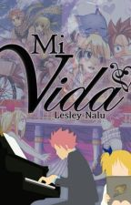 Mi vida by Lesley-Nalu