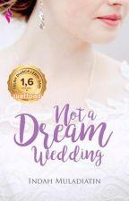 Not A Dream Wedding by Indah_M