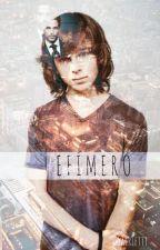 Efímero (Pausada) by Sacrlettt