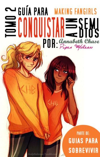 Tomo 2: Guía para conquistar a un semidiós por Annabeth Chase y Piper Mclean