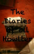 The Diaries Of Dil Howlter by SpoopyPumpkinGirl11