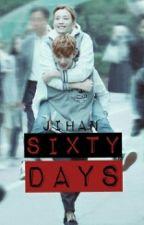 Sixty Days (JiHan♥) by JiHanLove17