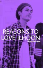 Reason's to Love Ilhoon by _BornToVIXX_