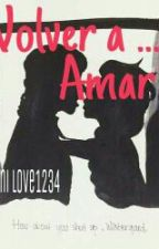 Volver a Amar (Helsa) by AniLove1234