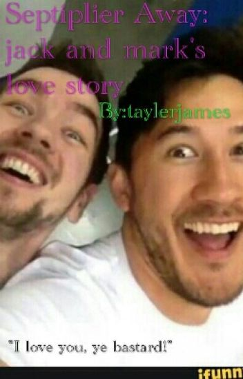 Septiplier Away: jack and mark's love story