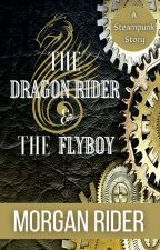The Dragon Rider and the Flyboy by buzzmama
