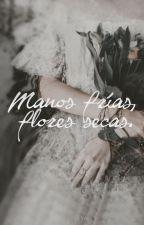 Manos frías, flores secas. by LBSilva