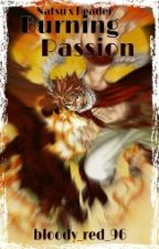 Burning passion (Natsu x Reader) by bloody_red_writer_96