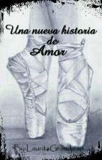 Una nueva historia de amor ( F4 )  by LauritaGrandjean