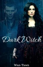 Dark Witch ~ The Originals FanFic by Wan-Tawn