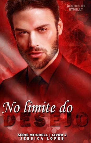 No limite do Desejo- Série Mitchells- Livro 02