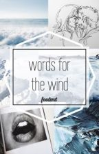 words for the wind by foodwut
