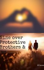 Nine over protective brothers  & One sister by larawebb