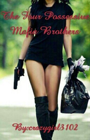 The Four Possessive Mafia Brothers (Old Version)