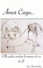Amor ciego ( Louis Tomlinson) by Alexandralau1