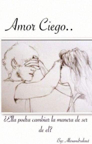 Amor ciego ( Louis Tomlinson)