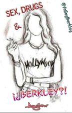 Sex, Drugs & ...¡¿Berkley?! #YoSoyBerkley by Angiiemr