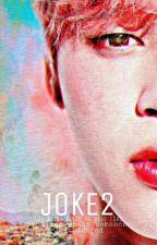 JOKE2 by -hotlinetae