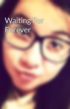 Waiting For Forever by St_Kathryn196