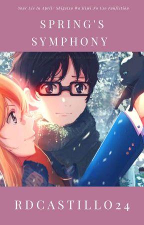 Spring's Symphony (Your Lie In April/Shigatsu Wa Kimi No Uso Fanfiction) by RDCASTILLO22