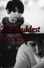 The Saddest Goodbye  by lovelysilentreader