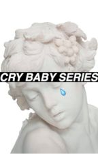 CRY BABY SERIES. ✔️ by kavinskys
