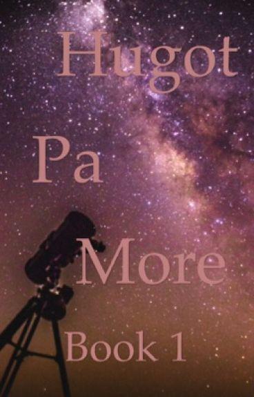 HUGOT PA MORE Book 1