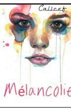Mélancolie  by Calicef