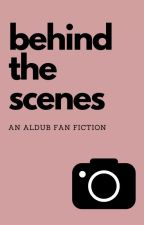 Behind The Scenes  by maichard_xoxo