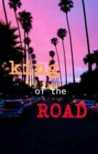 king of the road by firxture