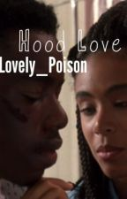 Hood Love by Lovely_Posion