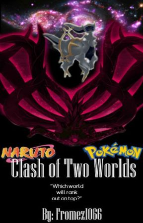Clash of two worlds (A Pokémon and Naruto Crossover